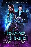 Clockwork Alchemist (The Thief's Apprentice Book 1)