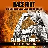 Race Riot: Prison Killers, Book 1