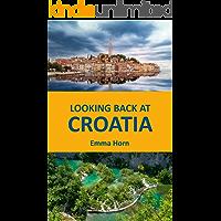 LOOKING BACK AT CROATIA