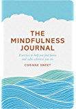 The Mindfulness Journal: Exercises to help you find peace and calm wherever you are (English Edition)