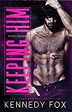 Keeping Him (Bishop Brothers Book 4)