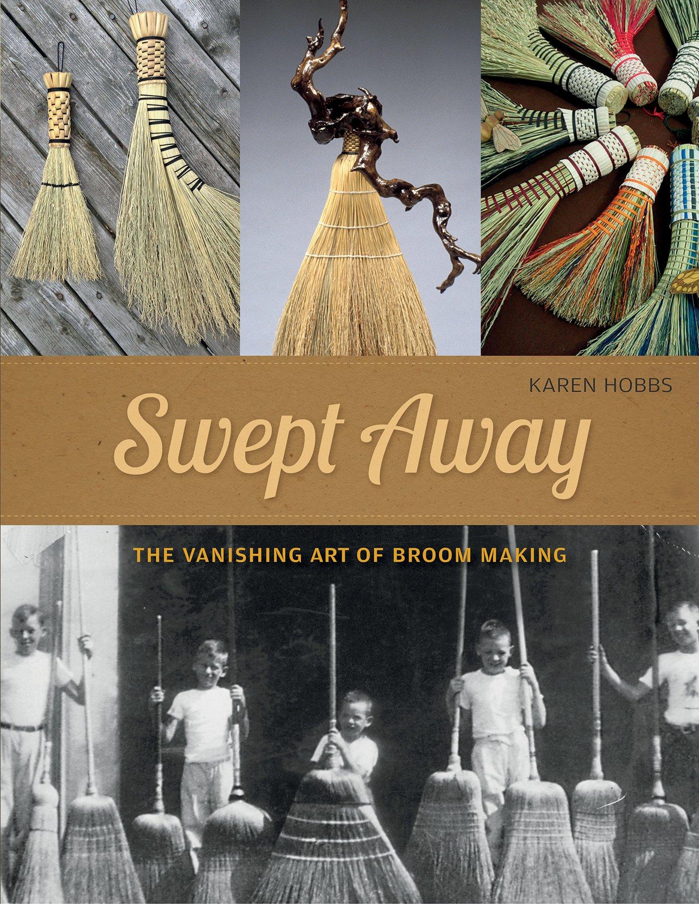 Amazon.com: Swept Away: The Vanishing Art of Broom Making (9780764354458):  Karen Hobbs: Books