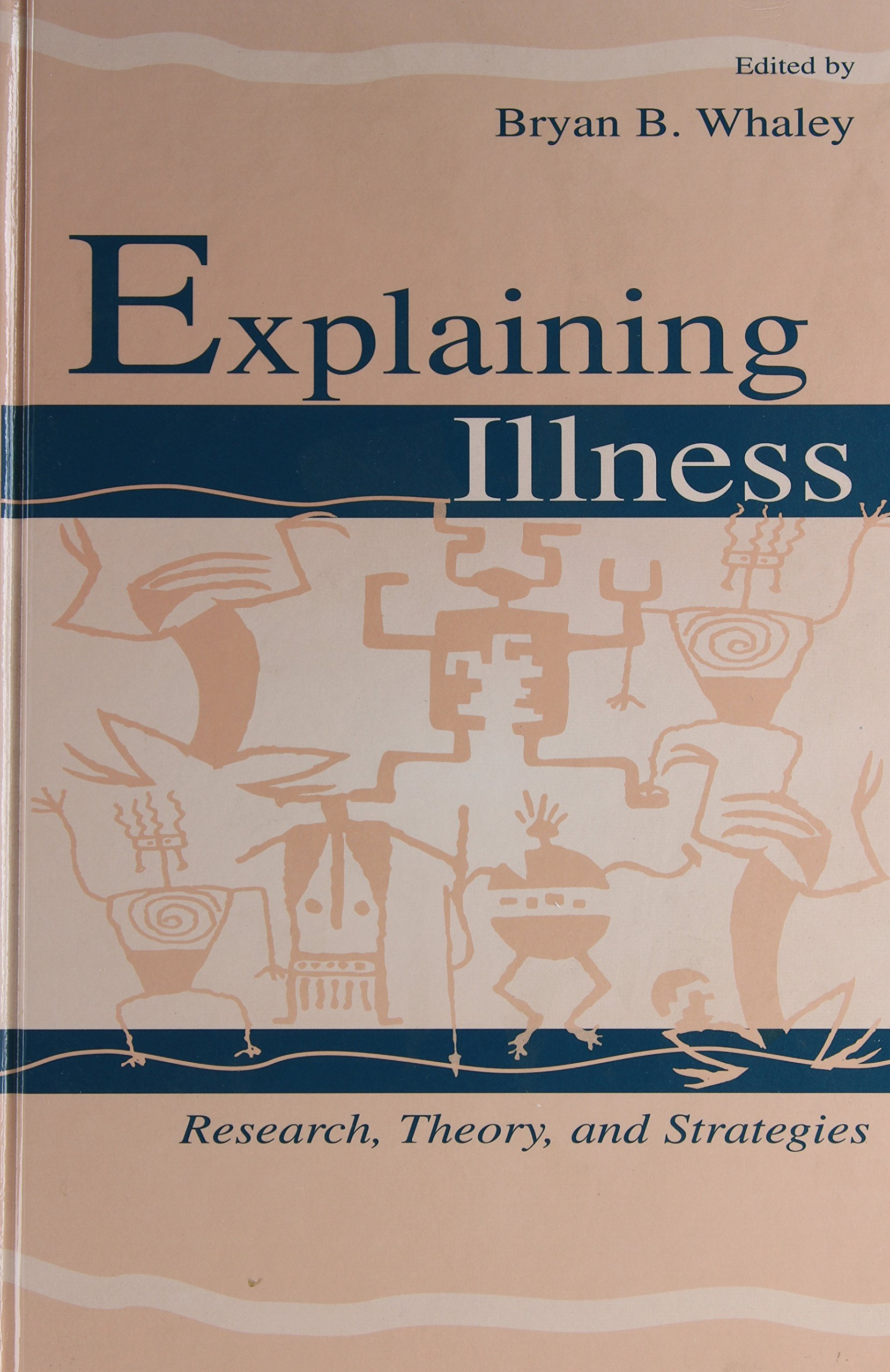Explaining Illness: Research, Theory, and Strategies (Routledge Communication Series) by Brand: Routledge