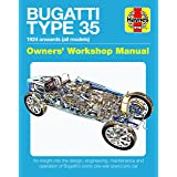 Bugatti Type 35 Owners' Workshop Manual: 1924 onwards (all models) - An insight into the design, engineering, maintenance and