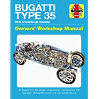 Bugatti Type 35 Owners' Workshop Manual: An Insight Into the Design, Engineering and Operation (Haynes Manuals)