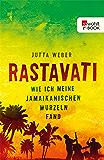 Rastavati: Wie ich meine jamaikanischen Wurzeln fand
