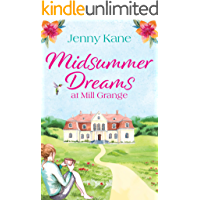 Midsummer Dreams at Mill Grange: an uplifting, feelgood romance (The Mill Grange Series Book 1)