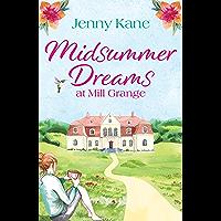 Midsummer Dreams at Mill Grange: an uplifting, feelgood romance (English Edition)