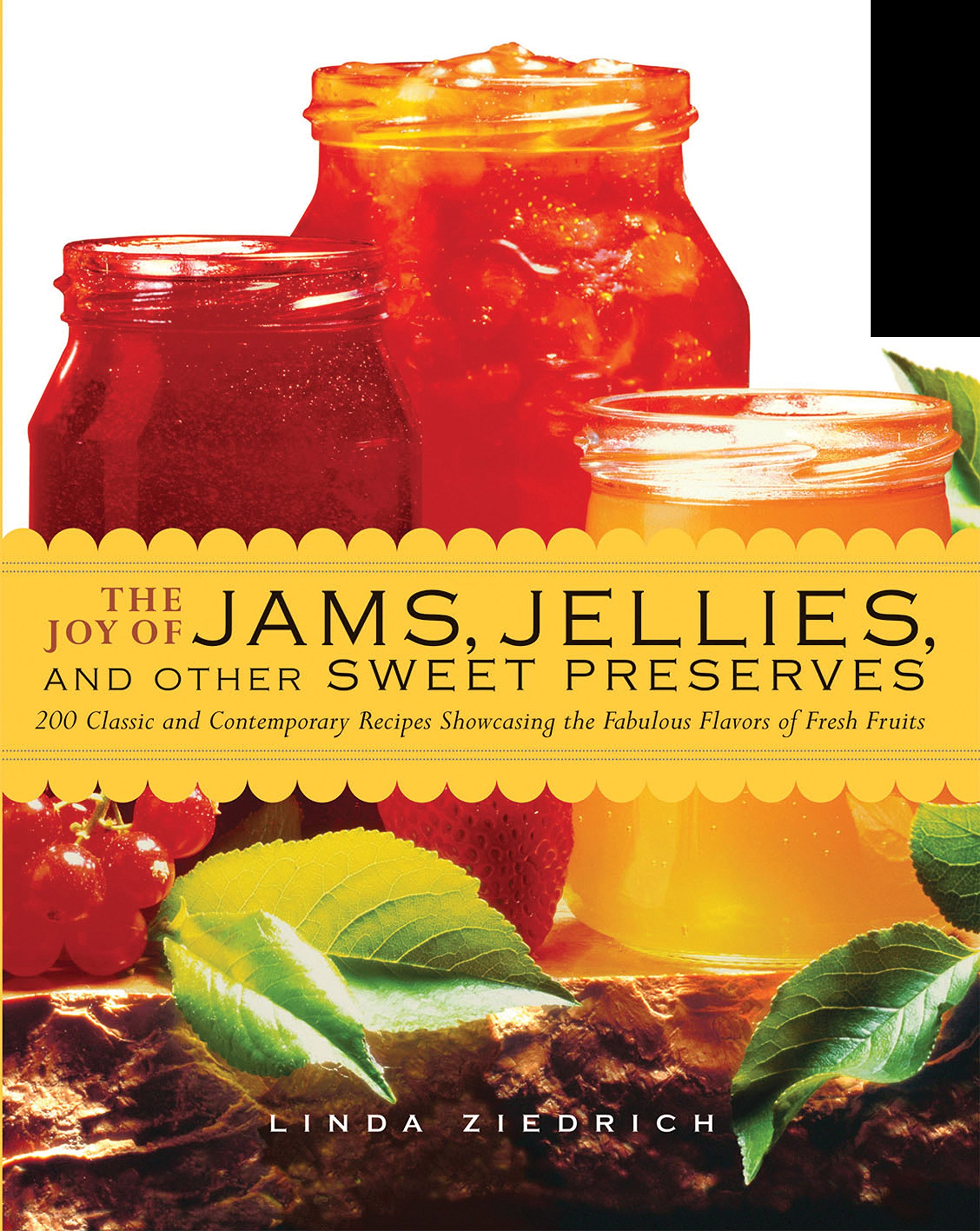 The Joy of Jams, Jellies, and Other Sweet Preserves: 200 Classic and Contemporary Recipes Showcasing the Fabulous Flavors of Fresh Fruits pdf