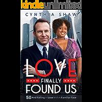 Love Finally Found Us (Old College Friends, Billionaire, BWWM, Late Love Romance)