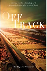 Off Track: Anthology from The Writer's Playground Kindle Edition