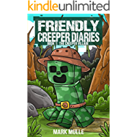The Friendly Creeper Diaries (Book 1): The Creeper Village (An Unofficial Minecraft Diary Book for Kids Ages 9 - 12…