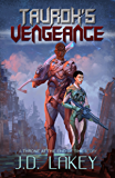Taurok's Vengeance (Throne at the End of Time Book 1)