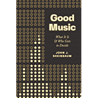Good Music: What It Is and Who Gets to Decide book cover