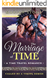 The Marriage of Time: a Time Travel Romance: Called by a Viking Book 3 (Called by a Viking Series)