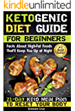 Ketogenic Diet Guide for Beginners: 21-Day Ketogenic Meal Plan To Reset Your Body (English Edition)