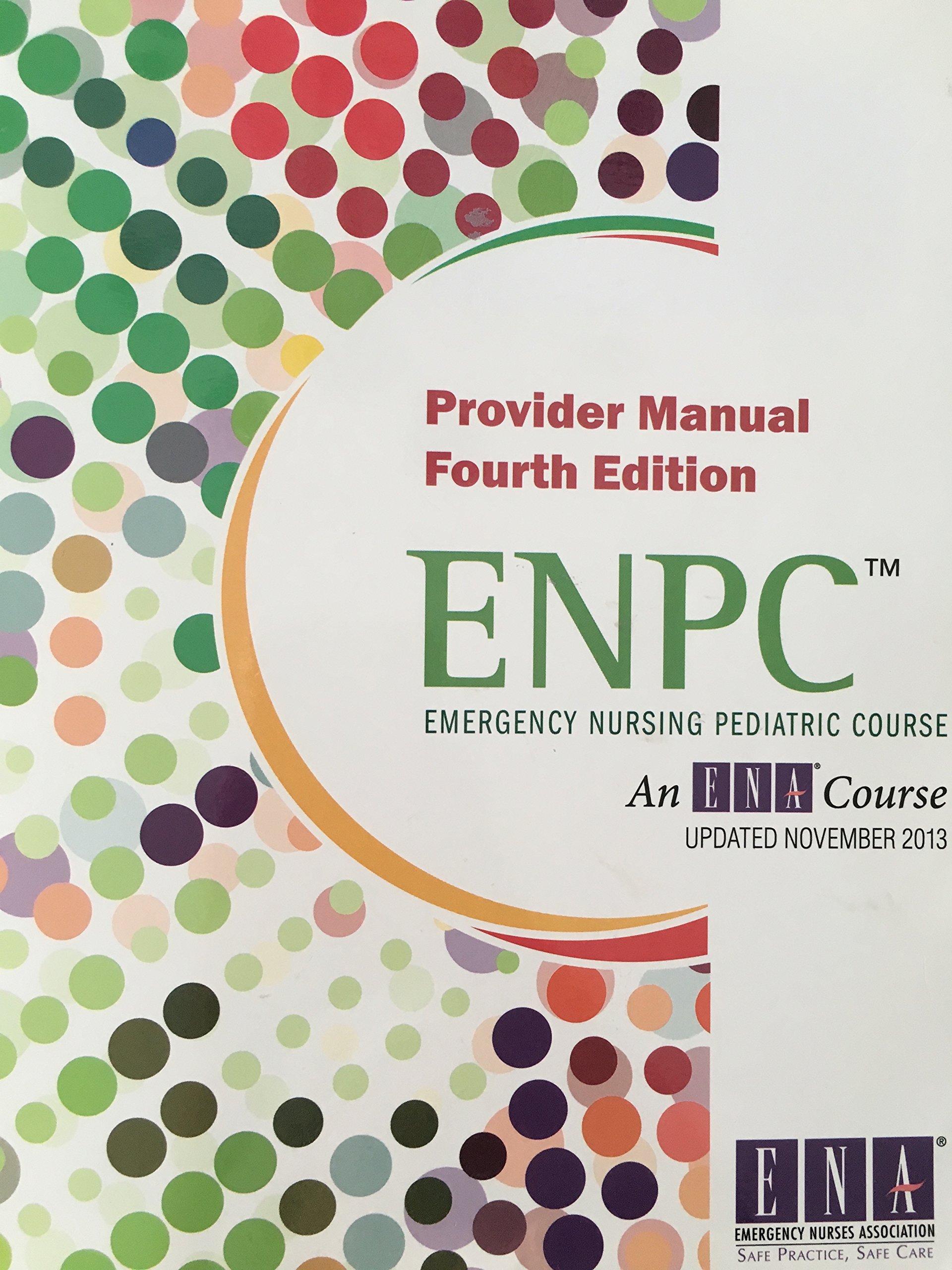 emergency nursing pediatric course provider manual enpc ena rh amazon ca Enpc Book Enpc Flow Sheet