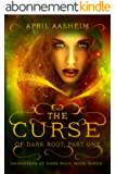 The Curse of Dark Root: Part One (Daughters of Dark Root Book 3) (English Edition)