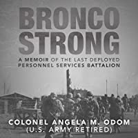Bronco Strong: A Memoir of the Last Deployed Personnel Services Battalion