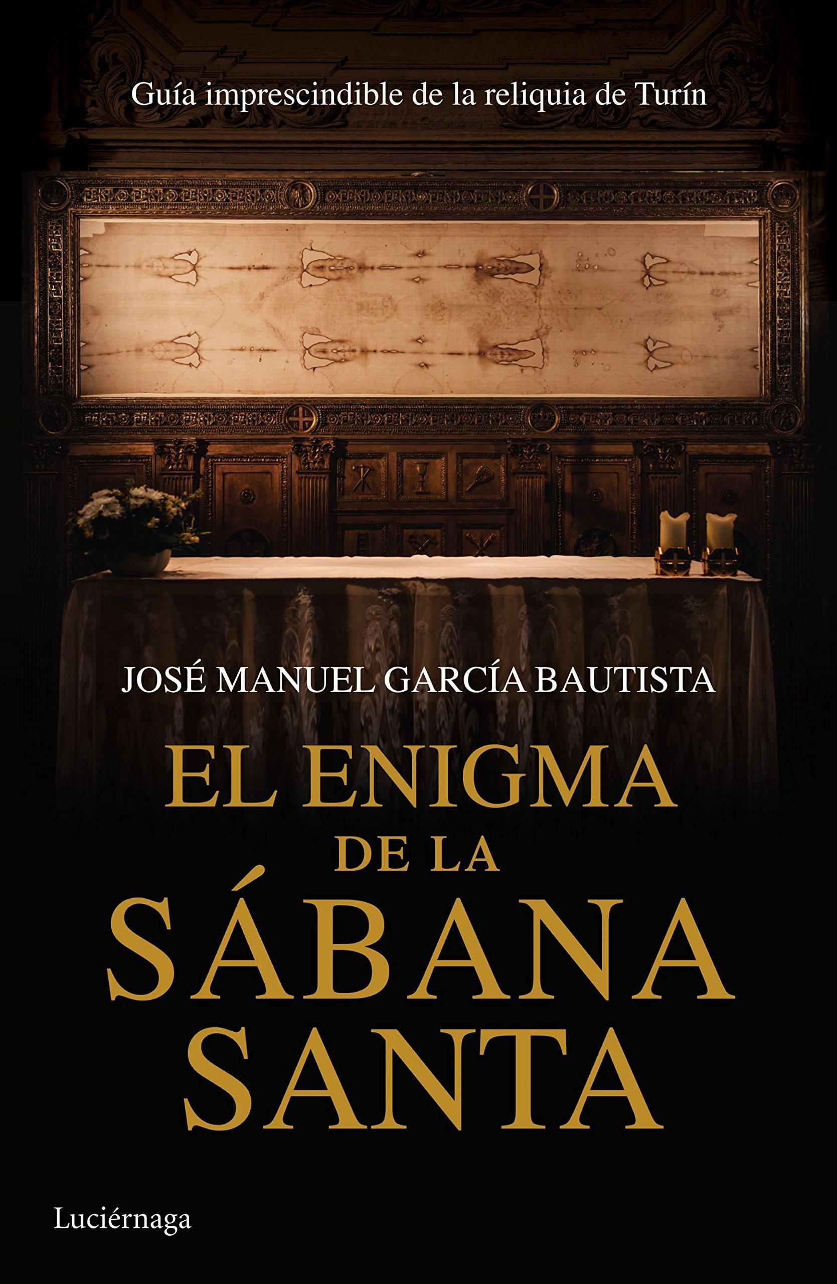 El enigma de la Sábana Santa: Guía imprescindible de la reliquia ...