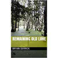 Remaining Old Love (English Edition)