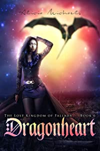 Dragonheart (The Lost Kingdom of Fallada Book 6)
