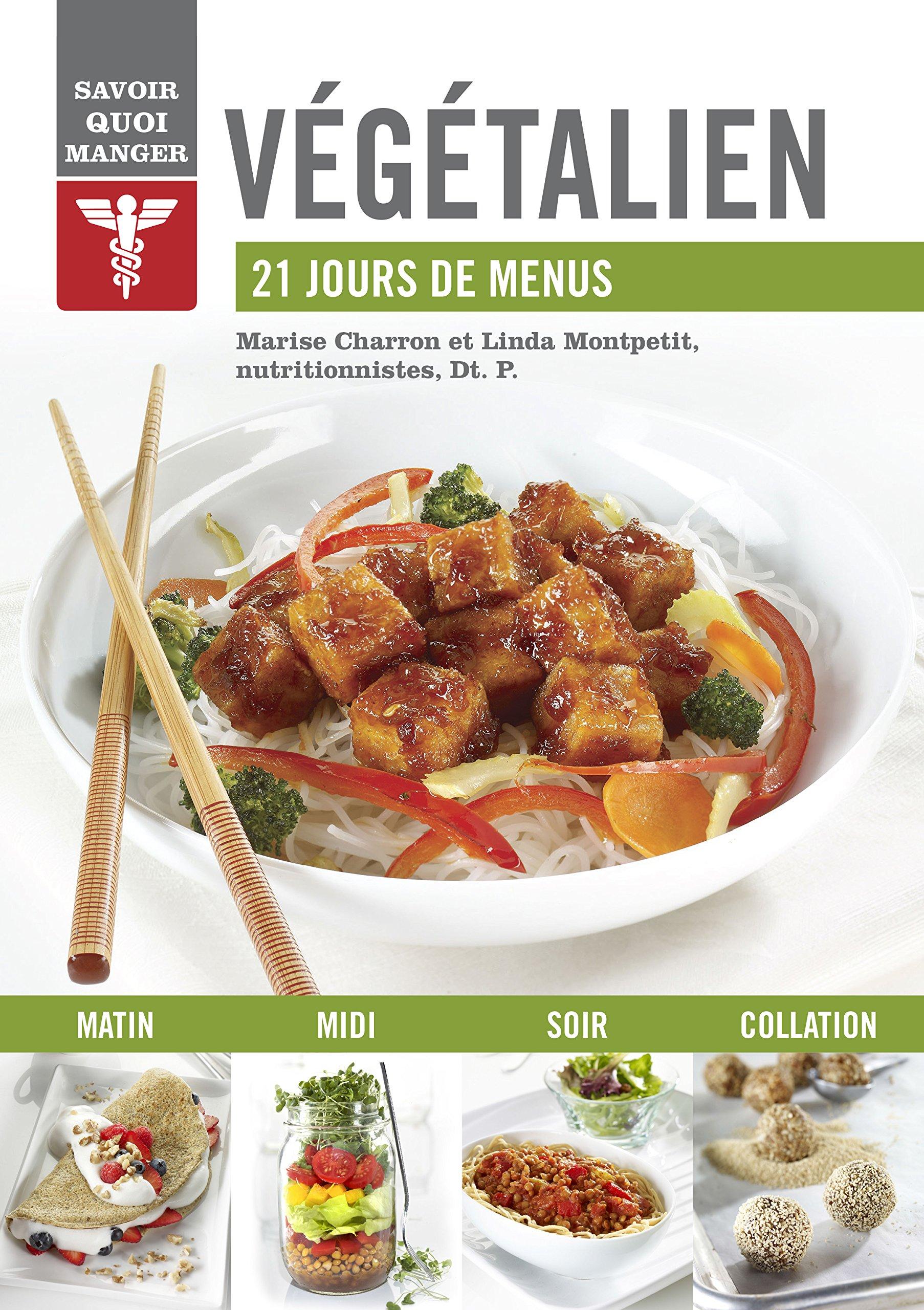 Végétalien: 21 jours de menus: Amazon.ca: Marise Charron, Linda ...