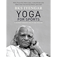 Yoga For Sports: A Journey Towards Health And Healing (English Edition)