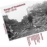 Songs Of Resistance 1942 - 2018