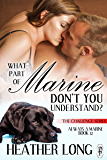 What Part of Marine Don't You Understand? (Always a Marine series Book 12)