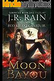 Moon Bayou (Samantha Moon Case Files Book 1)