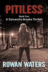 Pitiless (Samantha Brooks Thrillers Book 2) Kindle Edition