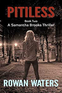 Pitiless (Samantha Brooks Thrillers Book 2)