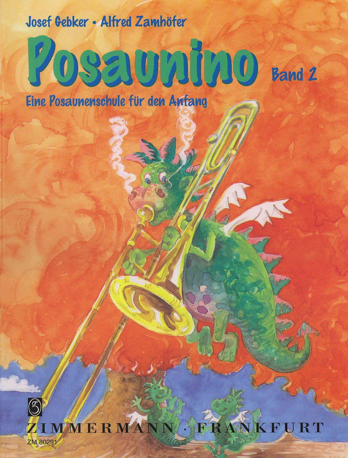 Posaunino 2: Eine Posaunenschule für den Anfang. Zugtabelle/Bindeübungen Broschiert – April 2003 Josef Gebker Alfred Zamhöfer Christian Bauer Zimmermann GmbH & Co