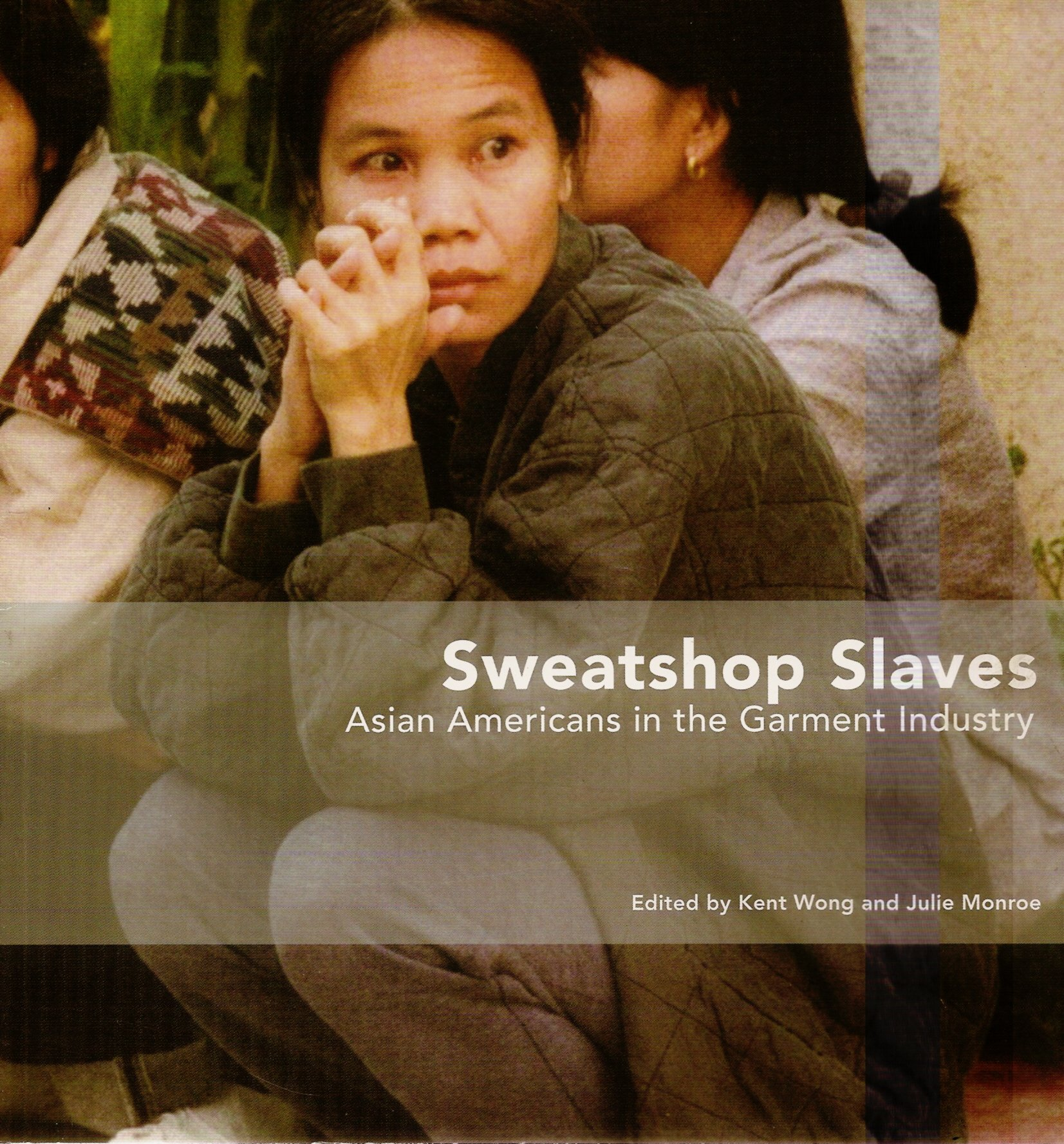 Read Online Sweatshop Slaves 2006 Asian Americans in the Garment Industry ebook