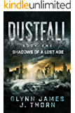 Dustfall, Book One - Shadows of a Lost Age