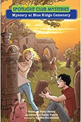 Mystery at Blue Ridge Cemetery (Spotlight Club Mysteries) Kindle Edition