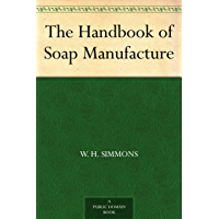 The Handbook of Soap Manufacture (English Edition)