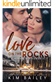 Love on the Rocks: A Holiday Springs Resort Novel