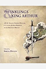 The Inklings and King Arthur: J. R. R. Tolkien, Charles Williams, C. S. Lewis, and Owen Barfield on the Matter of Britain Kindle Edition