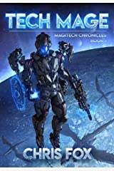 Tech Mage: The Magitech Chronicles Book 1 Kindle Edition