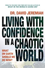Living with Confidence in a Chaotic World: What on Earth Should We Do Now? Kindle Edition