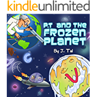 """Books for Kids:""""P.T. and the frozen planet"""":Bedtime story, Beginner reader (values)Funny,(series)Early learning reader, picture book(Children's Book, Kids ... (Beginner Readers Picture Books Book 1)"""