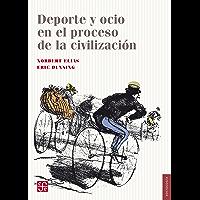 Deporte y ocio en el proceso de la civilización (Seccion De Obras De Sociologia) (Spanish Edition)