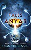 Tales of Anyar (Destiny's Crucible Book 5)