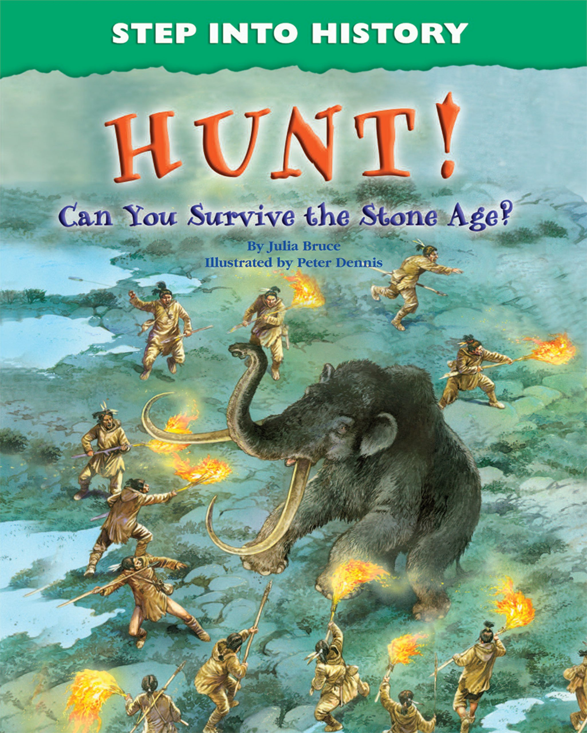 Read Online Hunt!: Can You Survive the Stone Age? (Step into History) pdf