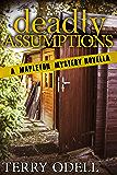 Deadly Assumptions: A Mapleton Mystery Novella