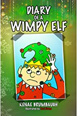 Diary of a Wimpy Elf (The Legend Diaries) Kindle Edition