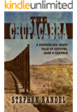 The Chupacabra: A Borderline Crazy Tale of Coyotes, Cash & Cartels (The Chupacabra Trilogy  Book 1)
