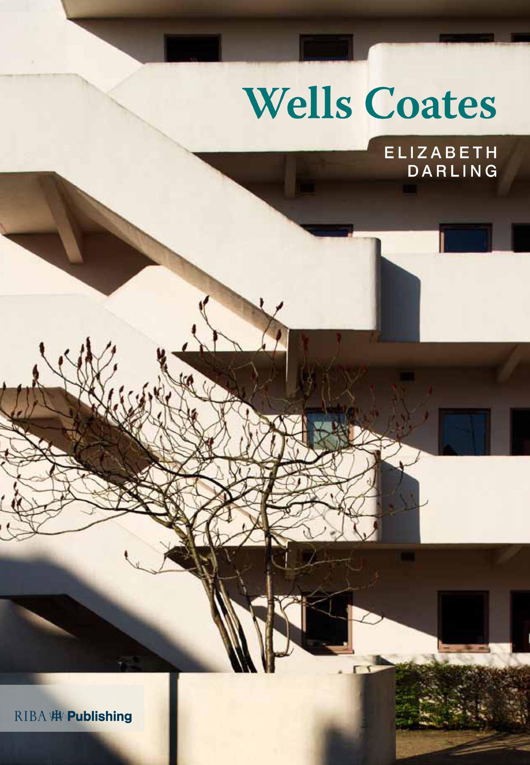 Wells Coates (Twentieth-Century Architects): Elizabeth Darling:  9781859464373: Amazon.com: Books